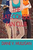 The Latecomers Fan Club, Diane Vanaskie Mulligan, 1304602214