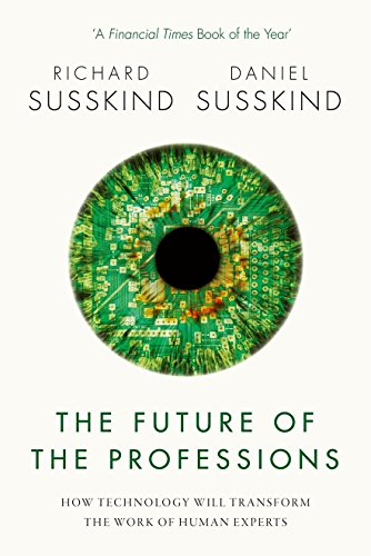 The Future of the Professions: How Technology Will