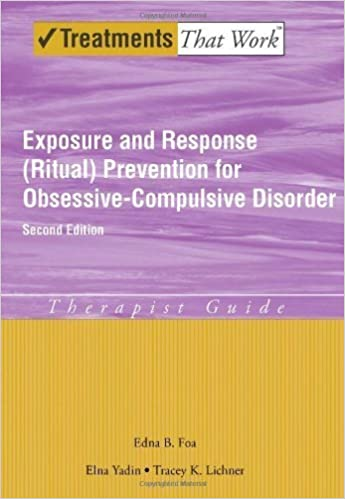 Book Exposure and Response (Ritual) Prevention for Obsessive-Compulsive Disorder: Therapist Guide (Treatments That Work) 2nd (second) by Foa, Edna B., Yadin, Elna, Lichner, Tracey K. (2012)