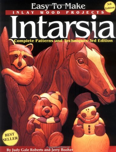 Easy To Make Inlay Wood Projects Intarsia: Complete Patterns & Techniques - 3rd Edition