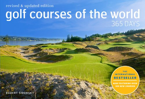 Golf Courses of the World 365 Days: Revised and Updated Edition (Golf Courses Of The World)