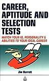 Careers, Aptitude and Selection Tests, Jim Barrett, 0749425571