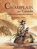 Champlain au Canada : Les aventures d'un gentilhomme explorateur