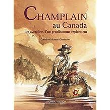 CHAMPLAIN AU CANADA (RAPPEL DEMANDÉ PAR GALLIMARD LTÉE)