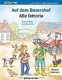 Auf dem Bauernhof: Kinderbuch Deutsch-Italienisch