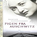 Pigen fra Auschwitz | Morten Vestergaard