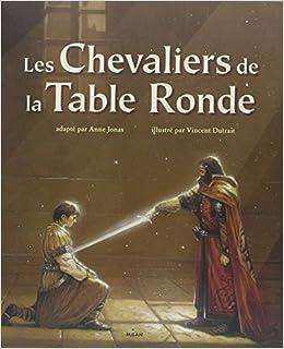 Les Chevaliers De La Table Ronde 9782745918895 Amazon Com Books