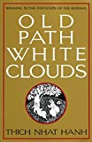 old books in religious - Old Path White Clouds: Walking in the Footsteps of the Buddha