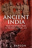 Ancient India: From the Earliest Times to the First Century, A. D.