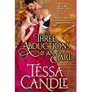 Three Abductions and an Earl: A Steamy Regency Romance Novel (Sexy Lord Included) (Parvenues & Paramours Book 1)