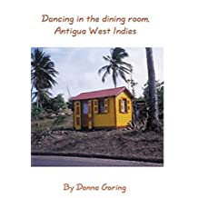 Dancing In The Dining Room, Antigua West Indies