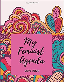 My Feminist Agenda - 2019 - 2020: Weekly Calendar Planner ...