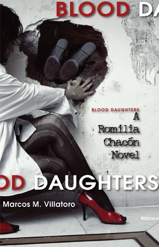 Download By Marcos M. Villatoro Blood Daughters: A Romilia Chacon Novel (1st First Edition) [Paperback] PDF