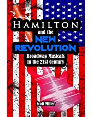 Hamilton and the New Revolution: Broadway Musicals in the 21st Century