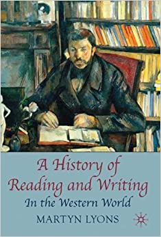 A History of Reading and Writing: In the Western World by Lyons Martyn (2009-12-15)