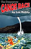The Dangerous Canoe Race, Lee Roddy, 0880622539