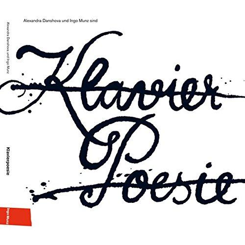 Klavierpoesie: Träumen, philosophieren, genießen: Zeitgenössische Lyrik, begleitet und veredelt von zeitgenössischer Komposition.