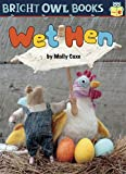 Wet Hen: Short E (Bright Owl Books)