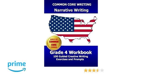 COMMON CORE WRITING Narrative Writing Grade 4 Workbook: 100 Guided ...