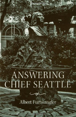 Answering Chief Seattle (Samuel and Althea Stroum Books) by Albert Furtwangler - Seattle Mall Washington