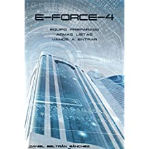 E-FORCE-4 (Spanish Edition)