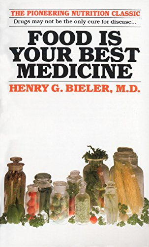 Food Is Your Best Medicine: The Pioneering Nutrition Classic