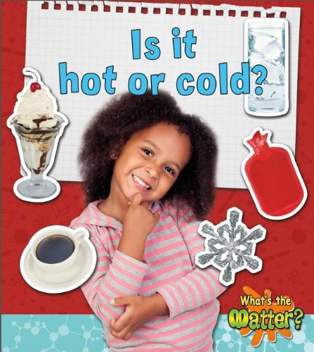 Is it Hot or Cold? (What's the Matter?)