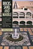 Bricks, Sand, and Marble: U. S. Army Corps of Engineers Construction in the Mediterranean and Middle East, 1947-1991 (Paperback), Robert P. Grathwol, 0160817382