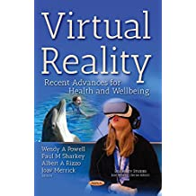 Virtual Reality: Recent Advances for Health and Wellbeing