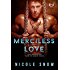 Merciless Love: A Dark Romance