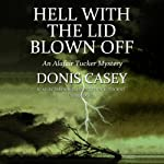 Hell with the Lid Blown Off: An Alafair Tucker Mystery | Donis Casey