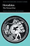 Herodotus: The Persian War (Translations from Greek and Roman Authors)