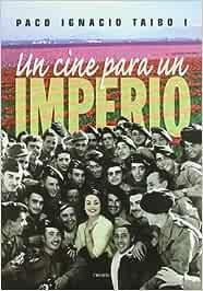Un cine para un imperio: Películas en la España franquista Memoria ...