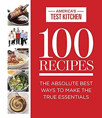 100 Recipes The Absolute Best Ways To Make The True Essentials Kindle Edition By America 39 S