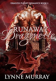 Runaway Dragonette: BBW Dragon Shapeshifter Romance (Dragon Planet Romance Book 1) by [Murray, Lynne]