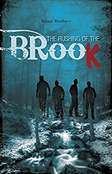 The Rushing of the Brook by [Bradbury, Kansas]
