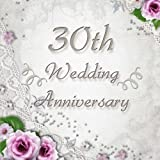30th Wedding Anniversary: Vintage Style 30th Wedding Anniversary Guest Book - 150 Pages to Write Personal Messages