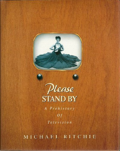 Please Stand By: A Prehistory of Television