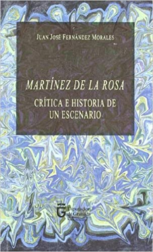 Book Martínez de la Rosa : crítica e historia de un escenario