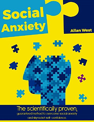 Social anxiety: The scientifically proven, guaranteed method to overcome social anxiety and skyrocket self-confidence.