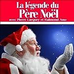 La légende du Père Noël | Raymond Asso