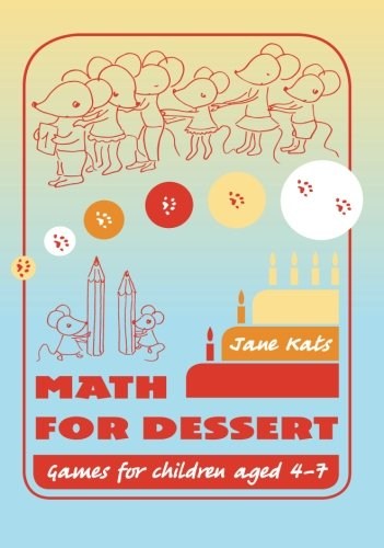 Math for Dessert: Games for children aged 4-7