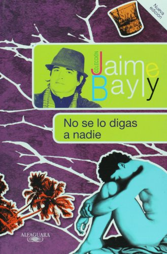 No se lo digas a nadie / Tell No One (Coleccion Jaime Bayly) (Spanish Edition)