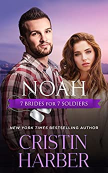 Noah (7 Brides for 7 Soldiers Book 6) by [Harber, Cristin]