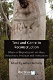 Text and Genre in Reconstruction, Willard McCarty, 1906924244
