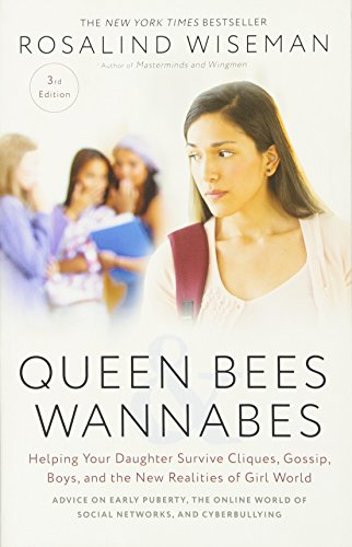 Queen Bees and Wannabes, 3rd Edition: Helping Your Daughter Survive Cliques, Gossip, Boys, and the New Realities of Girl World