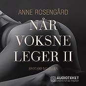 Når voksne leger 2 | Anne Rosengård