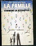 La famille, comment en réchapper?