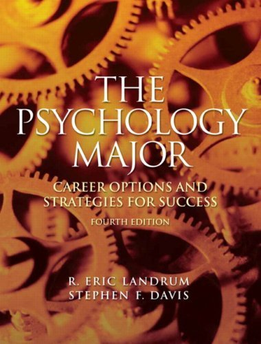 The Psychology Major: Career Options and Strategies for Success (4th Edition) by Landrum, R. Eric, Davis, Stephen F. (2009) Paperback