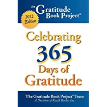 The Gratitude Book Project: Celebrating 365 Days of Gratitude 2012 Edition